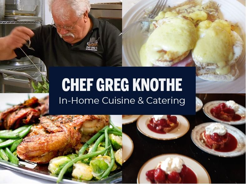 Host an in-home dinner with Chef Greg!