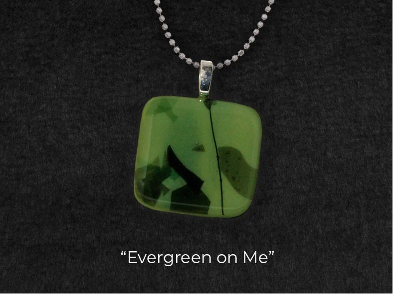 ''Evergreen on Me'' Pendant